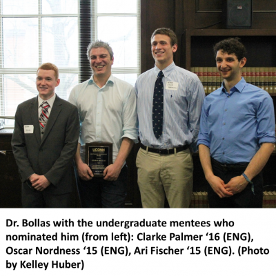 Photo of Dr. Bollas with the undergraduate mentees who nominated him (from left): Clarke Palmer, '16 (ENG), Oscar Nordness '15 (ENG), Ari Fischer '15 (ENG).